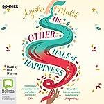 The Other Half of Happiness | Ayisha Malik