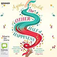 The Other Half of Happiness Audiobook by Ayisha Malik Narrated by Rita Sharma