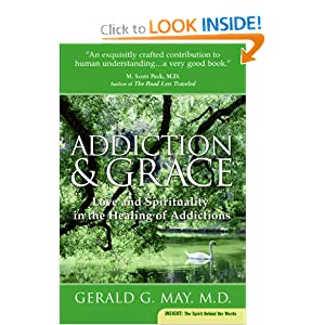 Amazon.com: Addiction and Grace: Love and Spirituality in the ...