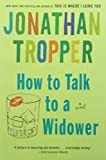 img - for How to Talk to a Widower: A Novel (Bantam Discovery) book / textbook / text book