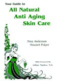All Natural Anti-Aging Skin Care (1884820174) by Nina Anderson
