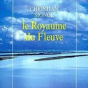 Le royaume du fleuve (La Rivière Espérance 2) | Christian Signol
