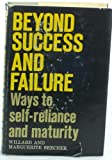 img - for Beyond success and failure;: Ways to self-reliance and maturity book / textbook / text book