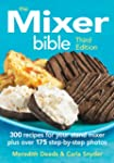The Mixer Bible: 300 Recipes For Your...