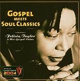echange, troc Felicita Taylor & Her Go - Gospel Meets Classics