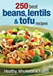 250 Best Beans, Lentils and Tofu Reci...