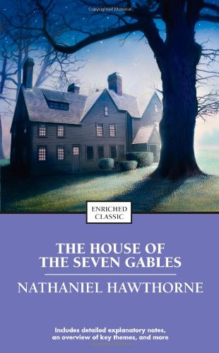 The House of the Seven Gables (Enriched Classics)