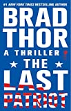 The Last Patriot: A Thriller (Scot Harvath Book 7)