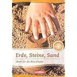 """Projektarbeit mit Kindern: Erde, Steine, Sand: Ideen f�r die Kita-Praxis ab 5 Jahrenvon """"Silke Bicker"""""""