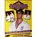 OFFICIEL KARATE [No 32] du 01/08/1984 - FRANCIS DIDIER - CHAMPIONNATS D'EUROPE ET DE FRANCE SENIORS.