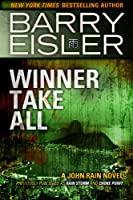Winner Take All (Previously published as Rain Storm and Choke Point) (A John Rain Novel) (English Edition)