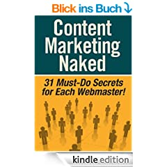 Content Marketing Naked - 31 Must-Do Secrets for Each Webmaster!