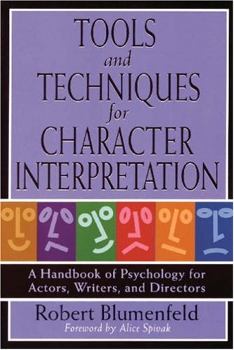 Tools and Techniques for Character Interpretation: A Handbook of Psychology for Actors, Writers, and Directors (Limelight), Robert Blumenfeld
