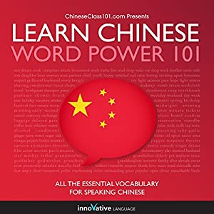 Learn Chinese: Word Power 101 Audiobook