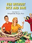 Fun without Dick and Jane: A Guide to...