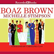 Boaz Brown (       UNABRIDGED) by Michelle Stimpson Narrated by Caroline Clay