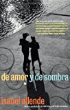 De Amor Y De Sombra / Of Love and Shadows (006095129X) by Allende, Isabel