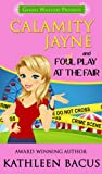 Calamity Jayne and the Fowl Play at the Fair (Calamity Jayne book #2) (Calamity Jayne Mysteries)
