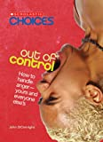 Out of Control: How to Handle Anger - Yours and Everyone Else's (Scholastic Choices)