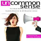 Uncommon Sense: For Real Women in the Real World | [Suzette Brawner, Jill Jones Brawner]