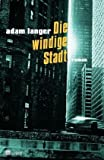 Die windige Stadt (3498039245) by Adam Langer
