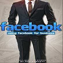 Using Facebook for Business: The Small Business Starter Guide Audiobook by Thomas Barnett Narrated by Jim Raposa
