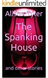 The Spanking House: and other stories