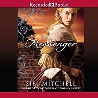 The Messenger Hörbuch von Siri Mitchell Gesprochen von: Scott Sowers, Morgan Hallett