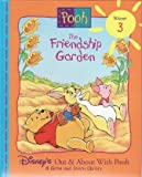 The Friendship Garden (Disneys Out & About With Pooh, Vol. 3)