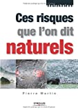 echange, troc Pierre Martin - Ces risques que l'on dit naturels