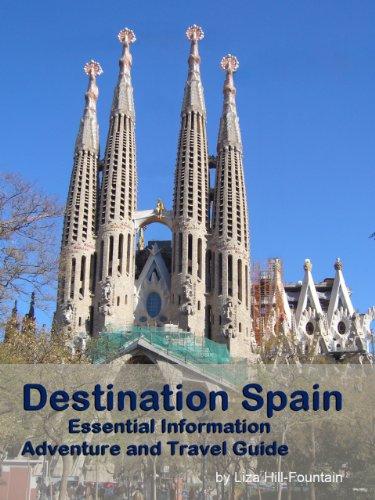 Destination Spain - Essential Information, Adventure and Travel Guide