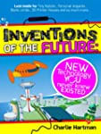 Inventions of the Future: New Technol...