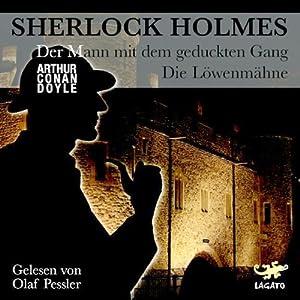 Der Mann mit dem geduckten Gang / Die Löwenmähne (Sherlock Holmes) Hörbuch