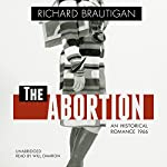 The Abortion: An Historical Romance 1966 | Richard Brautigan