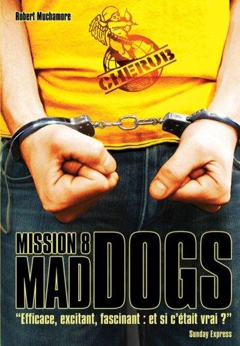 Cherub, mission. 08, Mad dogs