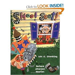 Shoo! Scat! Lois G. Grambling and Barbara Johansen Newman