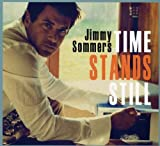Songtexte von Jimmy Sommers - Time Stands Still