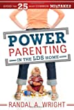 Power Parenting In the LDS Home: Avoid the 25 Most Common Mistakes