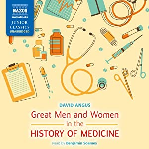 Great Men and Women in the History of Medicine Audiobook