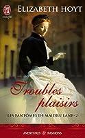 Les fantômes de Maiden Lane, Tome 2 : Troubles plaisirs