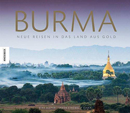 Burma: Neue Reisen in das Land aus Gold