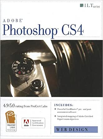 Photoshop Cs4: Web Design, Ace Edition + Certblaster (ILT)