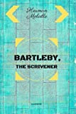 Image of Bartleby, the Scrivener: By Herman Melville : Illustrated