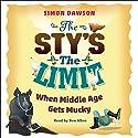 The Sty's the Limit: When Middle Age Gets Mucky Hörbuch von Simon Dawson Gesprochen von: Ben Allen