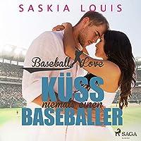 Küss niemals einen Baseballer Hörbuch