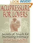 Acupressure for Lovers: Secrets of To...