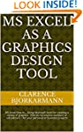 MS Excel as a Graphics Design Tool: M...