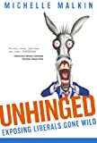 img - for Unhinged: Exposing Liberals Gone Wild book / textbook / text book