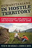 "BOOKS RECEIVED: Peter Van Arsdale and Derrin Smith, ""Humanitarians in Hostile Territory: Expeditionary Diplomacy and Aid Outside the Green Zone"" (Left Coast Press, 2010)"