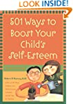 501 Ways to Boost Your Child's Self-E...